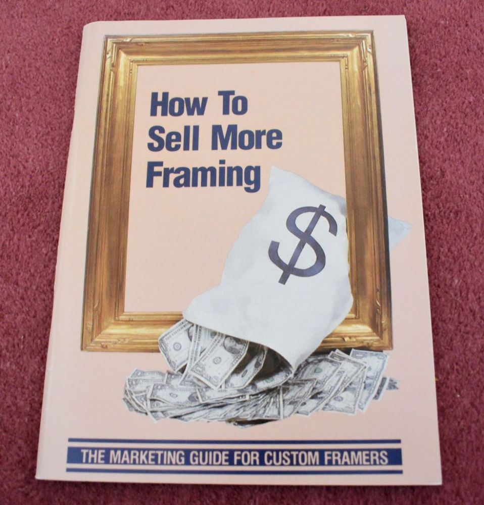Book : How To Sell More Framing  {1 Available, USED}